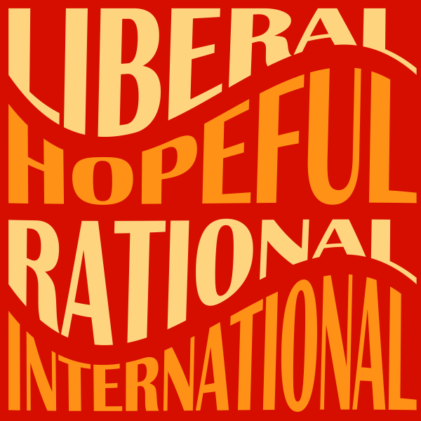 Liberal Hopeful International Rational